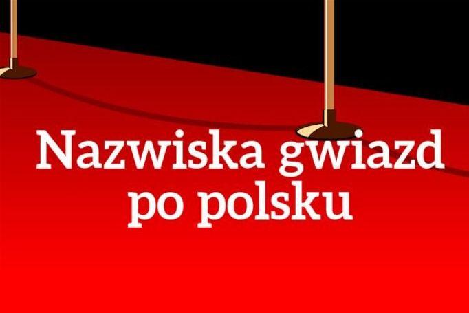 nazwiska gwiazd po polsku